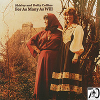 For As Many As Will — Shirley & Dolly Collins