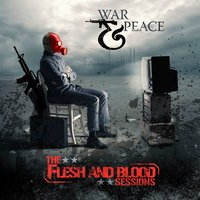The Flesh & Blood Sessions — War & Peace