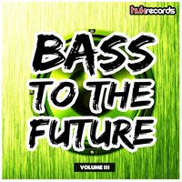 Bass To The Future, Vol. 3 — сборник