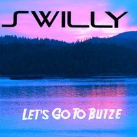 Let's Go to Butze — Swilly