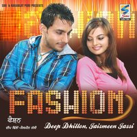 Fashion — Deep Dhillon, Jaismeen Jassi