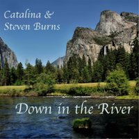 Down in the River — Catalina Burns & Steven Burns