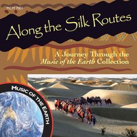 Along the Silk Routes: A Journey Through the Music of the Earth Collection — сборник