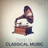 Sleep to Classical Music, Vol. 1 — Exam Study Classical Music Orchestra