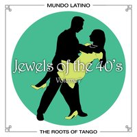 The Roots of Tango - Jewels Of The 40's, Vol. 7 — сборник