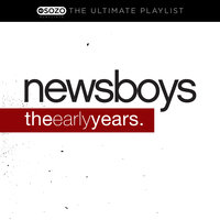 The Ultimate Playlist - The Early Years — Newsboys