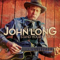 Stand Your Ground — John Long