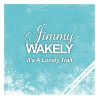 It's a Lonely Trail — Jimmy Wakely