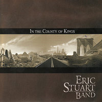 In The County of Kings — Eric Stuart Band