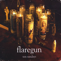 Ten Sundays — Flaregun