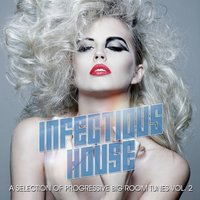 Infectious House Vibes, Vol. 3 — сборник