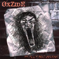 Really Not Insane — OxZide