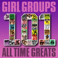 Girl Group: 101 All Time Greats — сборник