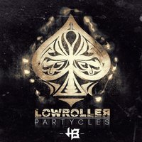 Partycles — Lowroller