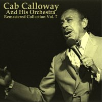 Remastered Collection, Vol. 7 — Cab Calloway and His Orchestra