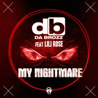 My Nightmare — Lili Rose, Da Brozz