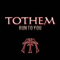 Run to You — Tothem