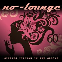 Sixties Italian in the Groove — No Lounge, No-Lounge