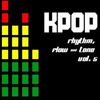 KPOP: Rhythm, Flow and Tone, Vol. 5 — сборник