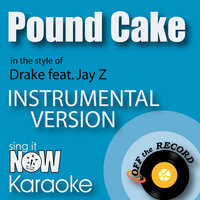 Pound Cake (In the Style of Drake feat. Jay Z) — Off the Record Instrumentals