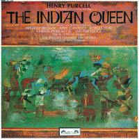 Purcell: The Indian Queen — Sir Charles Mackerras, English Chamber Orchestra, Robert Tear, Ian Partridge, The St. Anthony Singers, Wilfred Brown