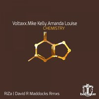 Chemistry — Mike Kelly, Voltaxx, Voltaxx, Mike Kelly, Amanda Louise, Amanda Louise