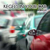 Kegels in Your Car — Nancy Deville
