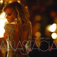 I Can Feel You — Anastacia