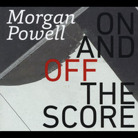 Morgan Powell: On and Off the Score — сборник