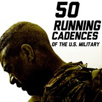 50 Running Cadences of the U.S. Military — U.S. Drill Sergeant Field Recordings