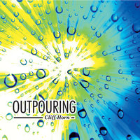 Outpouring — Cliff Horn