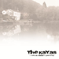 I Have Been Waiting — The Kayas