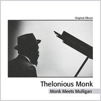 Monk's Music - Thelonious Monk With John Coltrane — Gerry Mulligan, Thelonious Monk Quartet
