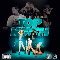 Top Notch (feat. AG Cubano & Joe Blow) — Chino G, Chino G feat. AG Cubano & Joe Blow