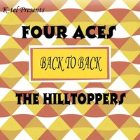 Back to Back - Four Aces & The Hilltoppers — The Four Aces, The Hilltoppers, Four Aces & The Hilltoppers, Four Aces, The Hilltoppers