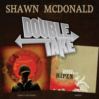 Double Take - Shawn McDonald — Shawn McDonald