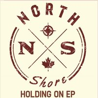 Holding On EP — North Shore