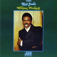 Hey Jude — Wilson Pickett