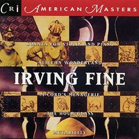 Irving Fine: Chamber and Vocal Works — Gregg Smith, Gregg Smith Singers
