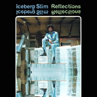 Reflections — Iceberg Slim