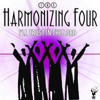 I'll Trust in the Lord — The Harmonizing Four