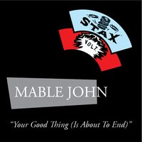 Your Good Thing (Is About To End) — Mable John