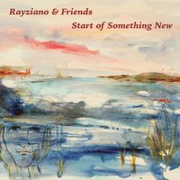 Start of Something New — Rayziano & Friends