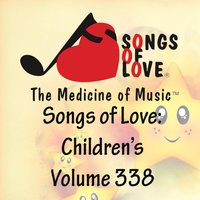 Songs of Love: Children's, Vol. 338 — сборник