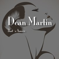That´s Amore — Dean Martin