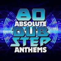 80 Absolute Dubstep Anthems — сборник