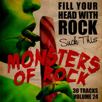 Fill Your Head With Rock Vol. 24 - Suck This — Monsters Of Rock