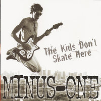 The Kids Don't Skate Here — Minus-One