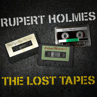 Rupert Holmes - The Lost Tapes — Rupert Holmes