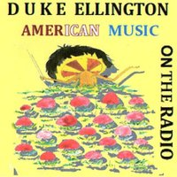 Duke Ellington -American Music - On the Radio — Duke Ellington Orchestra